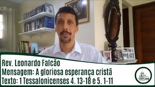 A gloriosa esperança cristã | Rev. Leonardo Falcão | IPBV