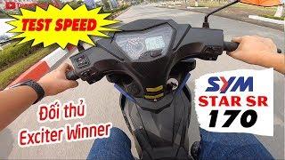 SYM Star SR 170 TEST SPEED ▶ Đề pa Chạy thử Đối thủ Exciter 150 và Winner 150
