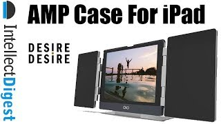 AMP Case For iPad From Desire Desire Store- Unboxing & Overview | Intellect Digest