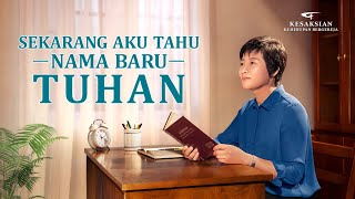 Kesaksian Rohani Kristen 2020 - Sekarang Aku Tahu Nama Baru Tuhan