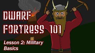 Dwarf Fortress 101: Military Basics