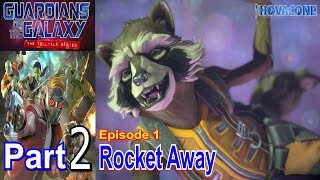 Rocket Away | Guardians of the Galaxy The Telltale Series | Part 2 | Episode 1| Live Commentary