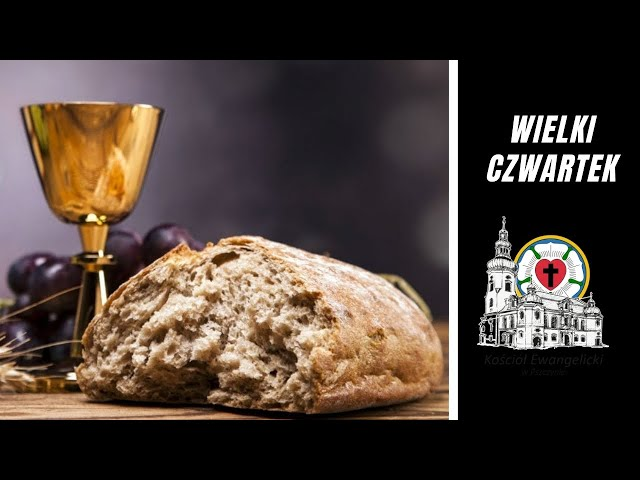 🔴  Wielki Czwartek -  01.04.2021 – 🔉 NA ŻYWO - Luteranie Pszczyna