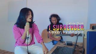 Download I Surrender - Celine Dion (Cover by Anggie)