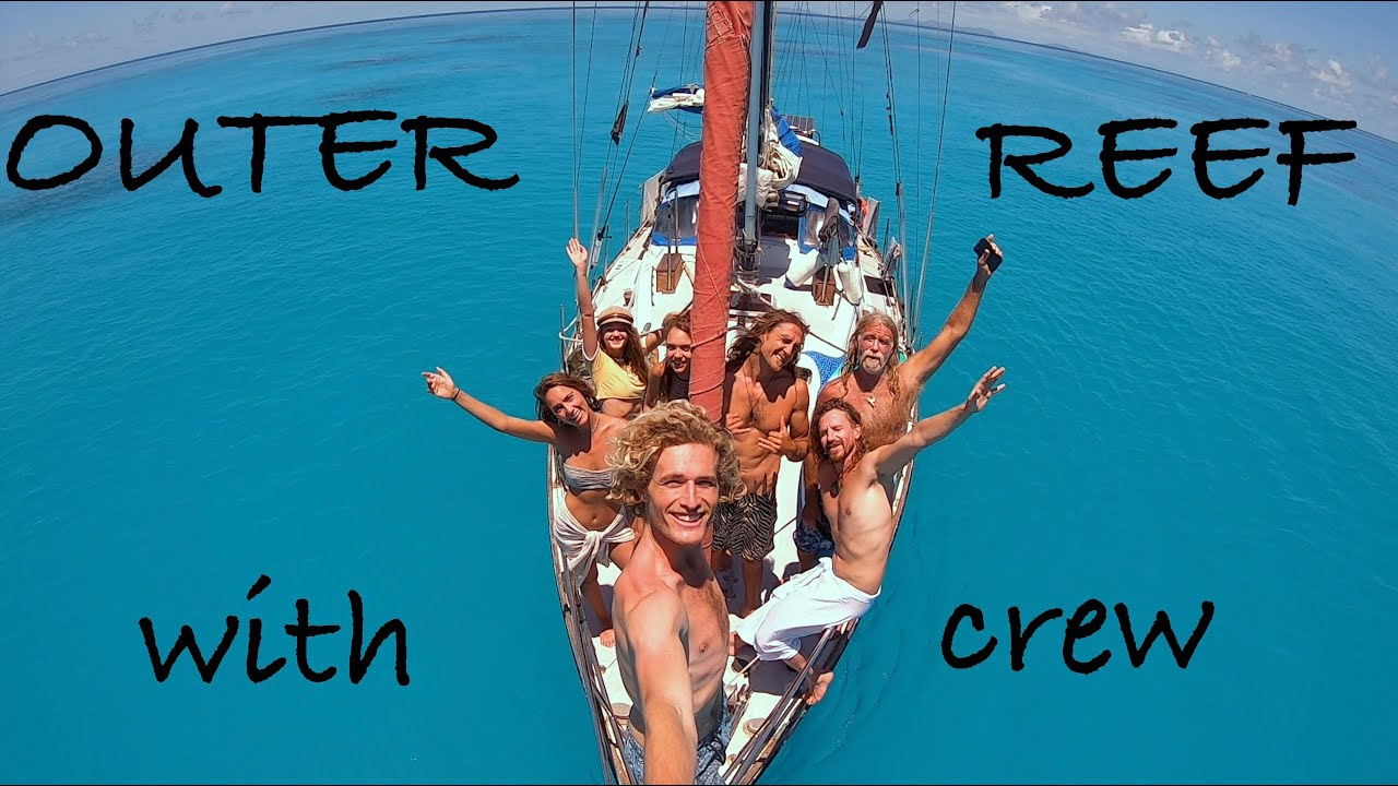 Living Off The REEF With 7 Crew On 45ft Yacht (Outer Reef Whitsundays)