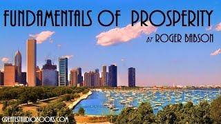 FUNDAMENTALS OF PROSPERITY by Roger Babson - FULL AudioBook | GreatestAudioBooks.com