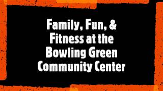 Family, Fun, & Fitness at the BG Community Center
