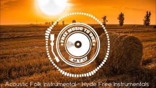 Hyde Free Instrumentals - Acoustic Folk Instrumental  [Free Music To Use]