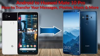 Android to Huawei Mate 10 Pro How to Transfer Your Messages, Photos, Music & More - YouTube Tech Guy