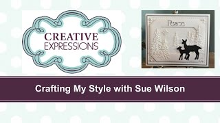 Crafting My Style With Sue Wilson - Winter Peace Scene For Creative Expressions
