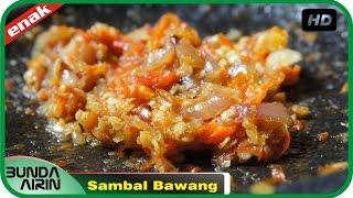 Cara Membuat Sambal Bawang Resep Masakan Indonesia Rumahan Simpel Recipes Indonesia Bunda Airin