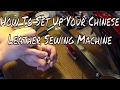 How to Set up your Chinese leather patcher Sewing Machine