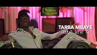 Tarba Mbaye * teuyé lene ko * Prod Domou Joloff