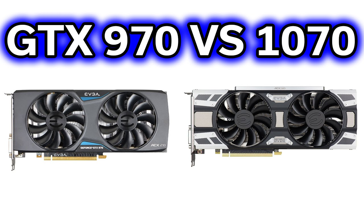 gtx 970 vs 1070