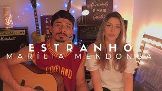 Baixar Estranho - Marília Mendonça (Cover) Pedro Mendes e Isa Guerra
