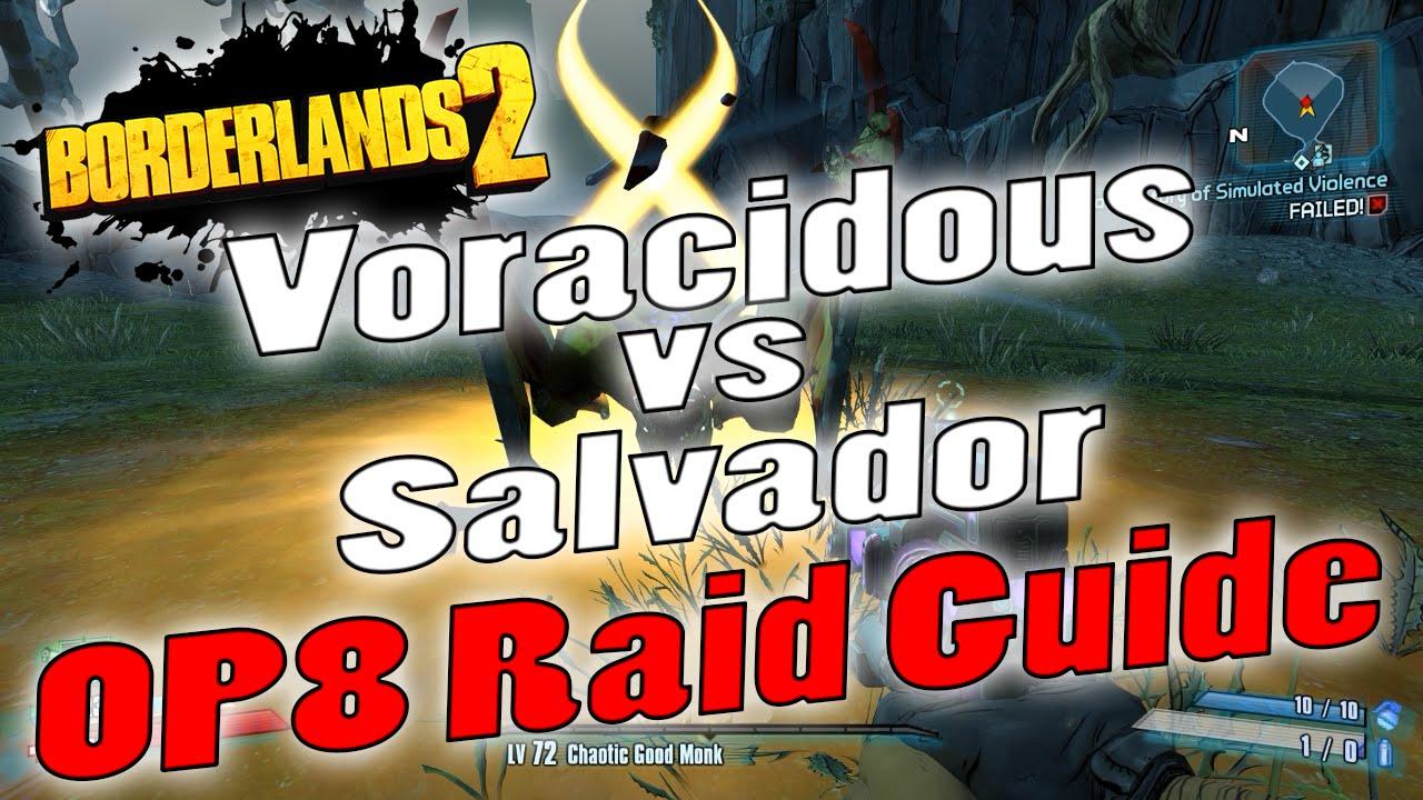 Borderlands 2 | Voracidous vs Salvador | OP8 Raid Guide ... Borderlands 2 Is Uvhm Easy With Op8 Gear