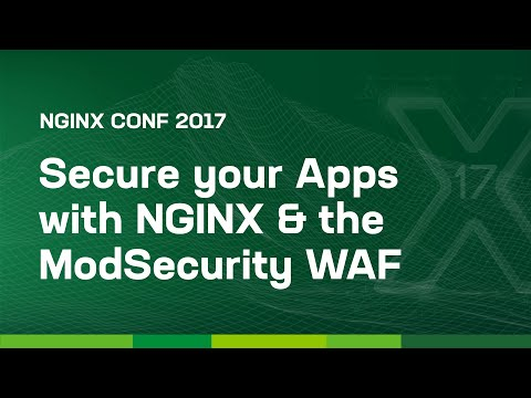 Secure your Apps with NGINX and the ModSecurity WAF