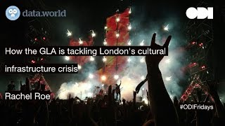 ODI Fridays lunchtime lecture: How the GLA is tackling London's cultural infrastructure crisis