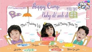 [Vietsub] HAPPY CAMP 11.03.2017 Baby để anh đi - Dịch Dương Thiên Tỷ, Đại Trương Vỹ, Vu Tiểu Đồng