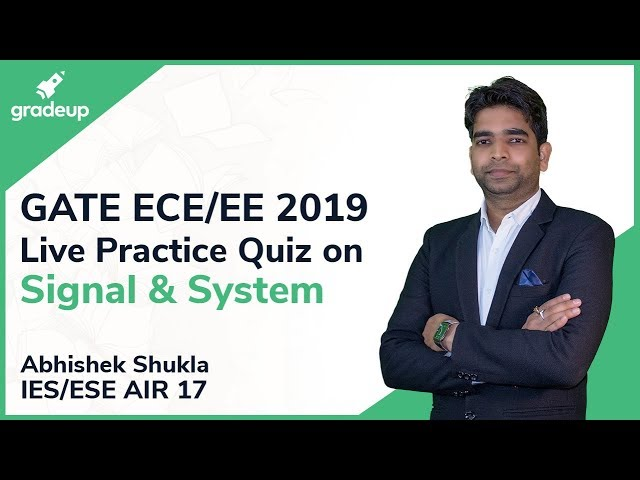 GATE ECE/EE 2019 Live Practice Quiz #3 on Signal & System by Abhishek Sir (ESE EC AIR -17)