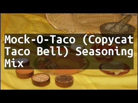 Recipe Mock O Taco Copycat Taco Bell Seasoning Mix Youtube