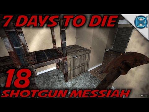 "7 Days to Die -Ep. 18- ""Shotgun Messiah"" -Let's Play 7 Days to Die Gameplay- Alpha 14 (S14.5)"