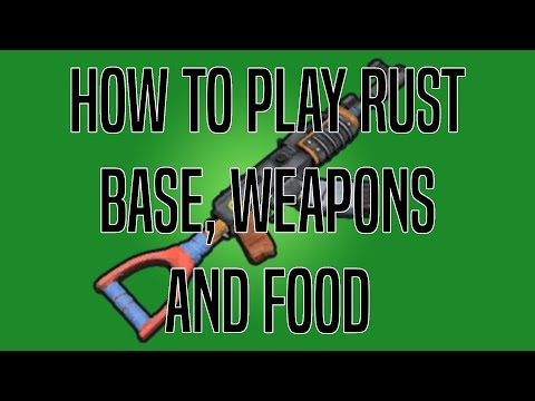 How To Play Rust For Beginners March 2017