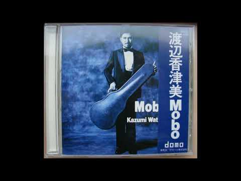 Kazumi Watanabe - MOBO   (track 02)