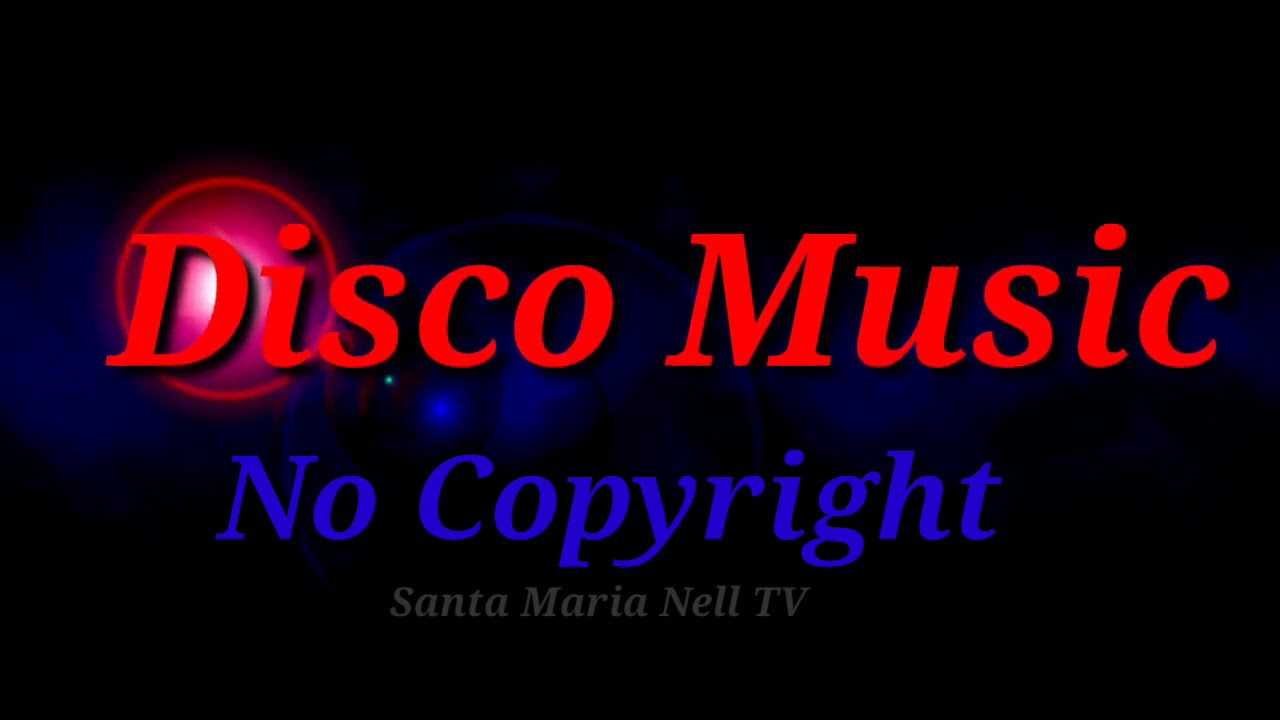 Disco Music No Copyright For My Vlogs 15 59 Mb 11 21 Free Play