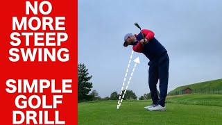 STOP YOUR STEEP GOLF SWING!   SIMPLE GOLF DRILL
