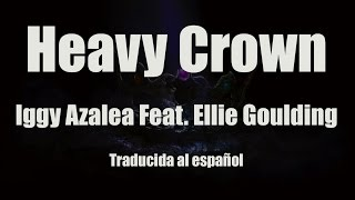 Iggy Azalea Heavy Crown Feat. Ellie Goulding Traducida al espaol.mp3