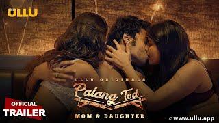Palang Tod   MOM & DAUGHTER   Official Trailer   ULLU Originals Thumb