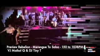 Preview Rebelion  Joe Arroyo - VJ Maikol Q & DJ Tiny T - Merengue To Salsa Transition - 150 to 103BP