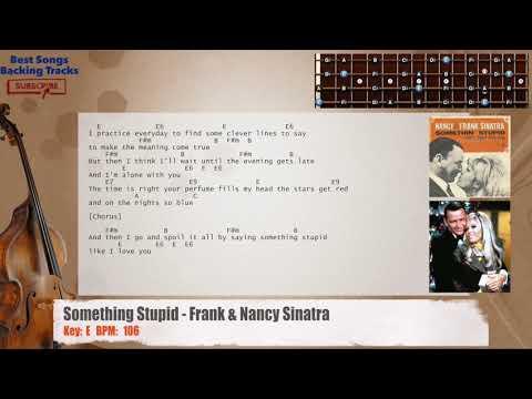 Something Stupid - Frank & Nancy Sinatra Bass Backing Track with chords and lyrics