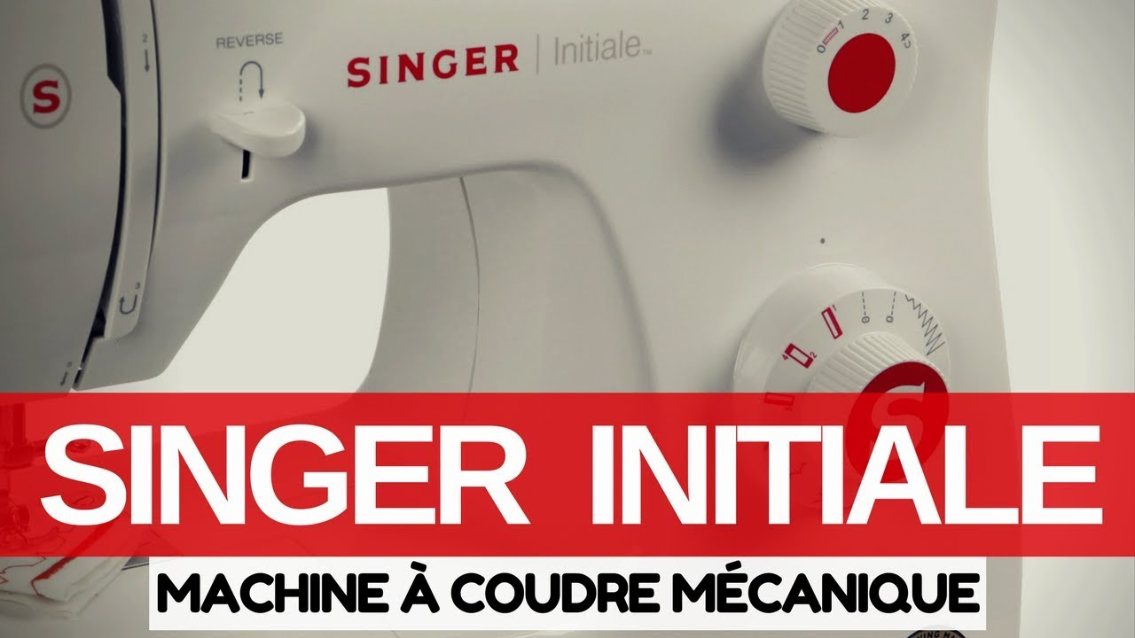 la machine coudre singer initiale youtube
