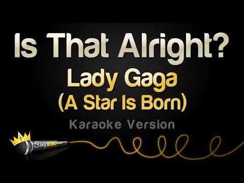Lady Gaga - Is That Alright? (Karaoke Version)
