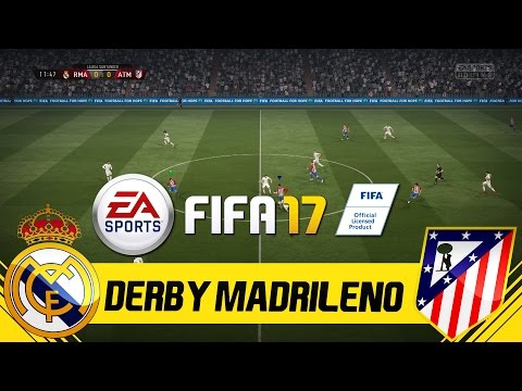 FIFA 17 FULL GAMEPLAY - REAL MADRID VS ATLETICO MADRID - EL DERBI MADRILENO