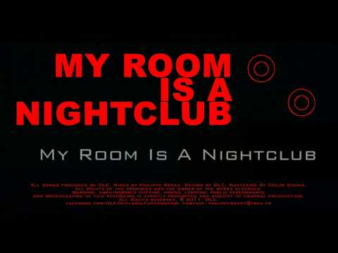 My Room Is A Nightclub (DLC - Devilabel Corporation / My Room Is A Nightclub EP)