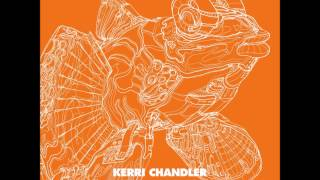 Kerri Chandler - Think Of Something