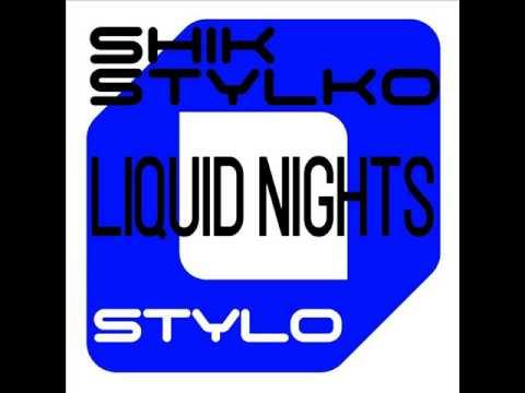 Shik Stylko - Liquid Nights (Original) , Techno, Minimal, Progressive