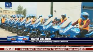 Traffic Violation: FRSC To Conduct Stability Tests On Offenders