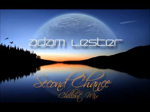 [HD] Adam Lester - Second Chance (Chillout Mix)