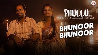 Bhunoor Bhunoor (Video Song) | Phullu