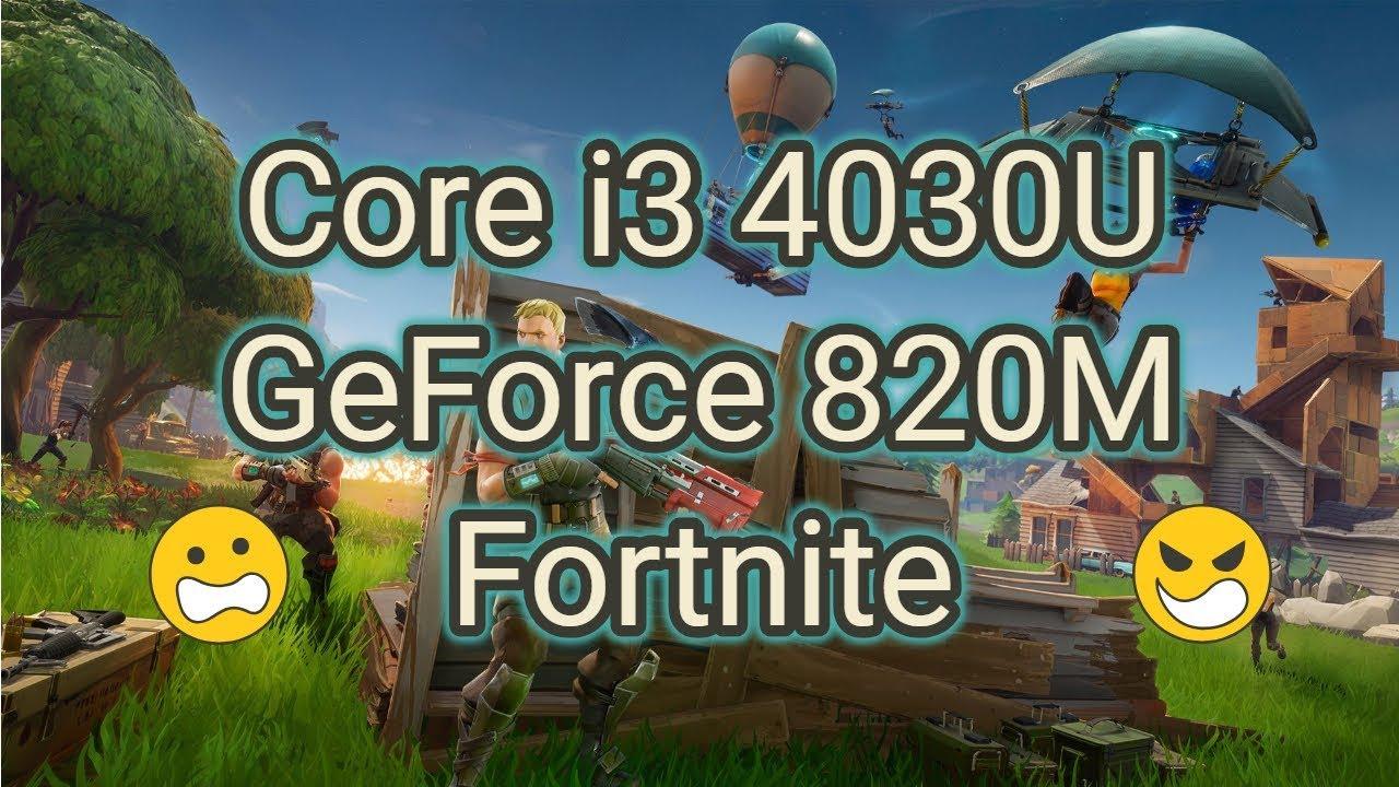 Core i3 4030U + GeForce 820M Fortnite