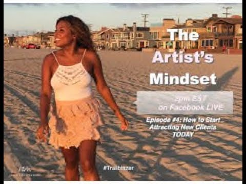 The Artist's Mindset Ep 4: How to Attract Clients Right Now