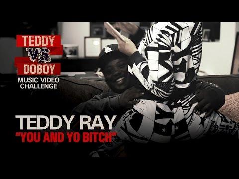 Teddy Ray - You and Yo Bitch ft. The Got Damn Band & Cheyenne Wright | Teddy vs. DoBoy