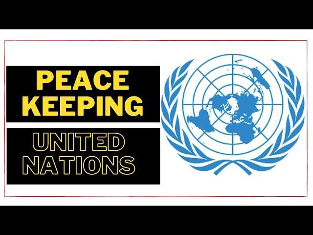 Peacekeeping - United Nations Organizations शांति स्थापना Shanti Sthapana Defence Studies