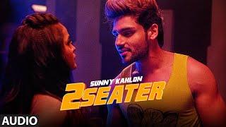 2 Seater: Sunny Kahlon (Full Audio Song) Rox A | Nikk | Latest Punjabi Songs 2019
