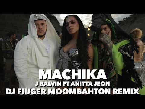 Machika - J Balvin, Anitta & Jeon (Dj Fiuger Moombahton Remix)