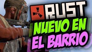 RUST EN SOLITARIO - NUEVO EN EL BARRIO #125 - GAMEPLAY ESPAÑOL